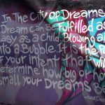 City of Dreams Quote by Skoe. Photo by Sherry Rubel